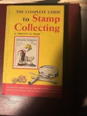 The Complete Guide To Stamp Collecting By Prescott H Thorp