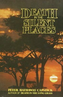 Death in the Silent Places by Peter Capstick 9780312186180 (Hardback, 1981)