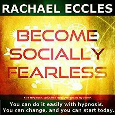 Become Socially Fearless, Overcome Anxiety, Self Hypnosis, Hypnotherapy CD