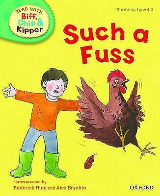 Oxford Reading Tree Read With Biff, Chip, and Kipper: Such a Fuss - Phonics L3