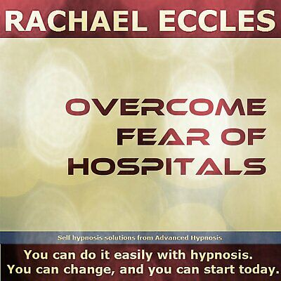 Overcome Fear of Hospitals Self Hypnosis Hypnotherapy CD