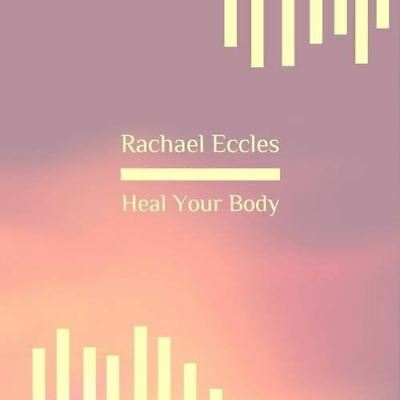 Heal Your Body, Self Hypnosis Hypnotherapy [Audio CD] Eccles, Rachael