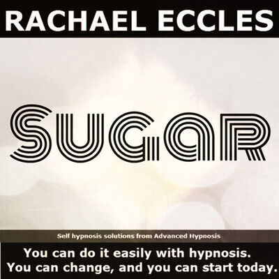 Reduce Your Sugar Intake & Beat Sweet Tooth Craving, Hypnosis CD Rachael Eccles