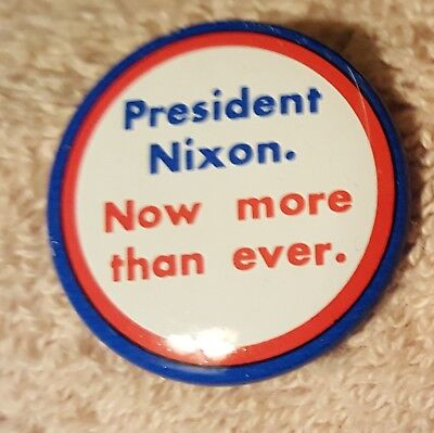 President Nixon Now More Than Ever Campaign Button