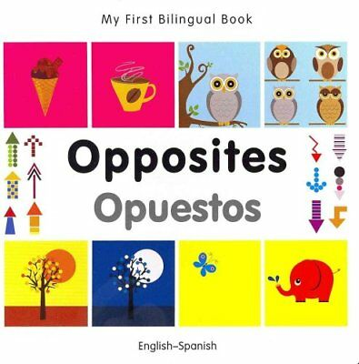 My First Bilingual Book - Opposites: English-spanish 9781840597448