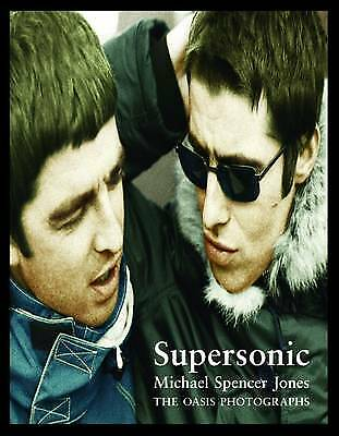 Supersonic: The Oasis Photographs - 9781785581953