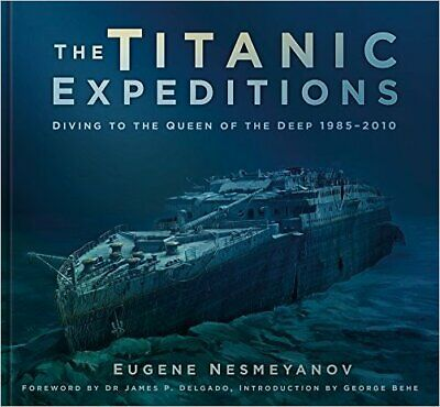 The Titanic Expeditions - 9780750985482