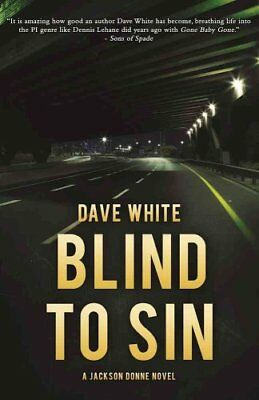 Blind to Sin: A Jackson Donne Novel by Dave White (Paperback, 2017)