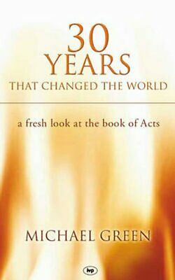 30 Years That Changed the World A Fresh Look at the Book of Acts 9780851112619