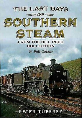 Last Days of Southern Steam from the Bill Reed Collection 9781781554890