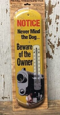 """NOTICE Never Mind the Dog Beware of the Owner"" Metal Thermometer Tin 17"" x 6"""