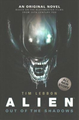 Alien - Out of the Shadows (Book 1) by Tim Lebbon (Paperback, 2014)