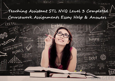 Teaching Assistant STL NVQ CACHE level 3 Completed Coursework Help & Answers