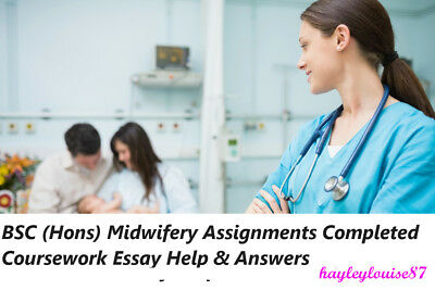 BSC (Hons) Midwifery Assignments Completed Coursework Essay Help & Answers