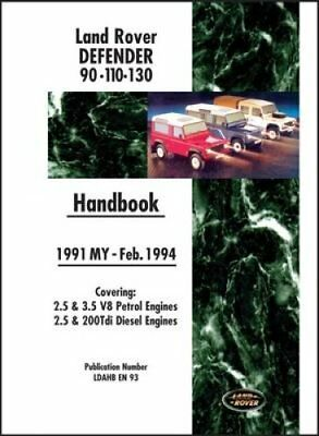Land Rover Defender 90 110 130 Handbook Mar. 1994-1998 MY: Covers: 2.5 and...