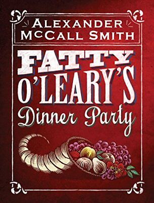 Alexander McCall Smith - Fatty OLearys Dinner Party