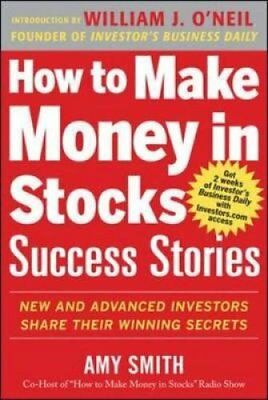 How to Make Money in Stocks Success Stories: New and Advanced I... 9780071809443