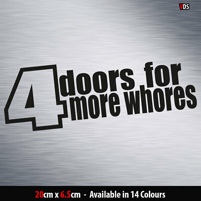 4 doors for more whores Funny JDM Vinyl Decal Sticker Car Window