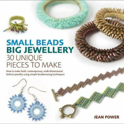 Small Beads, Big Jewellery 30 Unique Pieces to Make by Jean Power 9781782210214