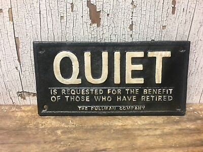 """Quiet is requested...who have retired"" The Pullman Company Cast Iron 4""x8"" Sign"
