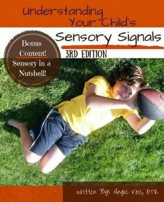 Understanding Your Child's Sensory Signals by Angie Voss 9781466263536