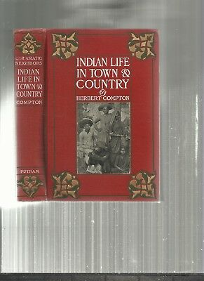 1904: INDIAN LIFE IN TOWN & COUNTRY 1st.Ed., 281Pages, Photo Illus, CLEAN Copy
