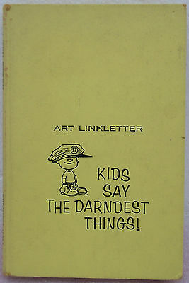 KIDS SAY THE DARNDEST THINGS! Art Linkletter, Illustrated Schulz, Walt DISNEY