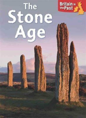 Britain in the Past: Stone Age by Moira Butterfield 9781445140520