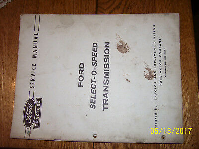 Vintage Ford Tractor Service  Manual -Select O Speed Transmission- 1959