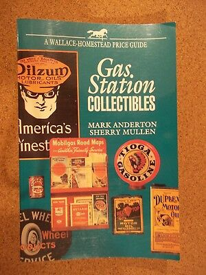 Gas Station Collectibles A Wallace-Homestead Price Guide by Anderton and Mullen