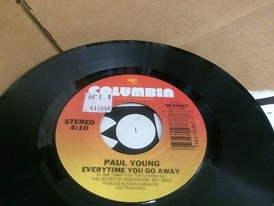 Paul Young Everytime You Go Away ~ This Means Anything  45 7  W