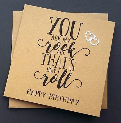 Handmade Birthday Card You Are My Rock And Thats How I Roll