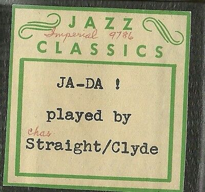 Ja-Da, played by Charley Straight & Jack Clyde, Imperial 9786 Piano Roll recut