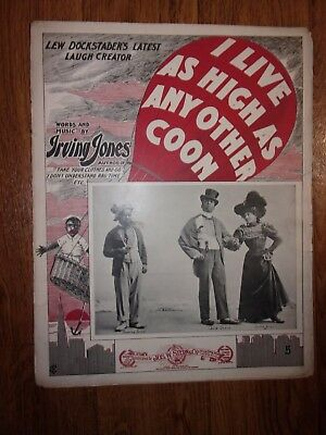 "1899 ""I LIVE AS HIGH AS ANY OTHER COON"" Black Americana Sheet Music 11"" X 14"""