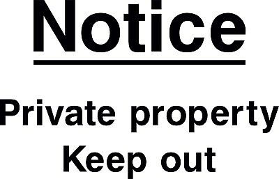 Notice Private Property Keep Out Self Adhesive / Rigid Sign 400mm x 300mm