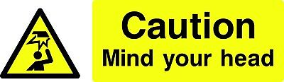 Caution Mind Your Head Safety Sign Rigid Multiple Sizes