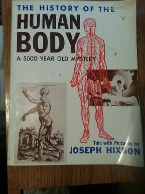 The history of the human body;: A 5000 year old mystery,Jose Hixson,PB 1966