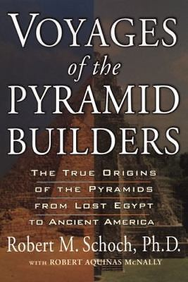 Voyages of the Pyramid Builders: The True Origins of the Pyramids from-ExLibrary