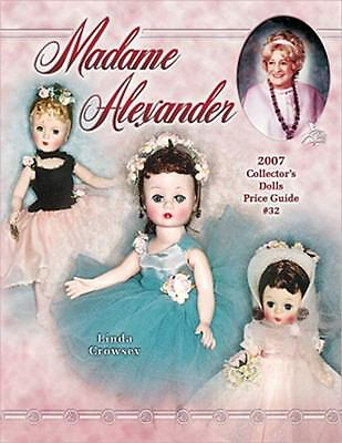 Madame Alexander 2007 Collector's Dolls Price Guide (Madame Alexander