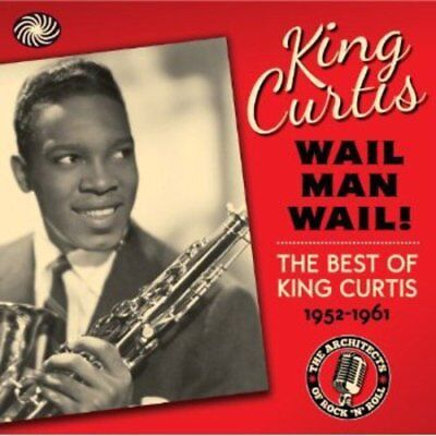 King Curtis - Wail Man Wail [CD]