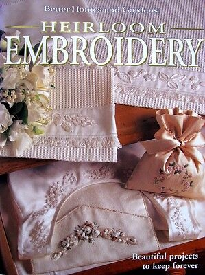 Heirloom Embroidery Better Homes & Gardens - 25 Projects 96 Pages