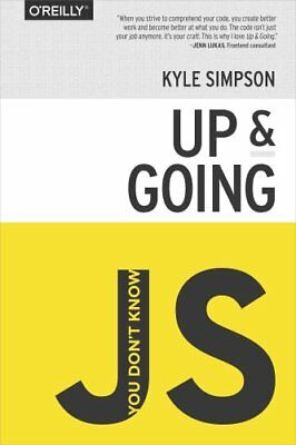 You Don't Know JS - Up & Going by Kyle Simpson 9781491924464 (Paperback, 2015)
