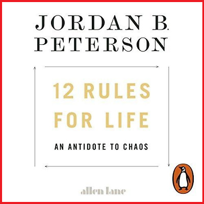 12 Rules for Life, An Antidote to Chaos - By J.B. Peterson (eB00k + Audio Book)