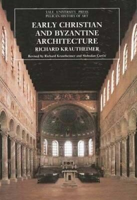 Early Christian and Byzantine Architecture: Fourth Edition (The Yale