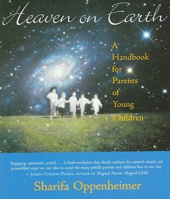 Heaven on Earth A Handbook for Parents of Young Children 9780880105668