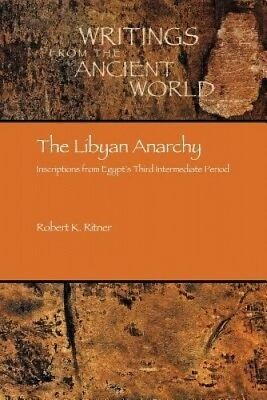 The Libyan Anarchy: Inscriptions from Egypt's Third Intermediate Period.