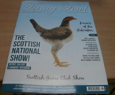 Fancy Fowl magazine Apr 2018 Scottish National Show 2018 + Juniors at the Fed