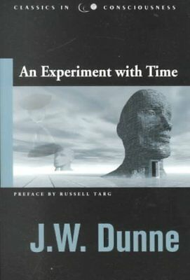 An Experiment with Time by J.W. Dunne 9781571742346 (Paperback, 2001)