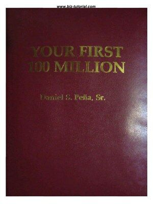 Your First 100 Million by Dan Pena (Digital PDF Version)