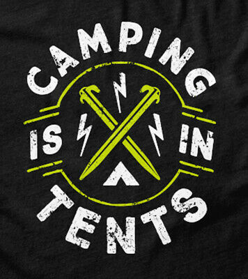 Camping is In Tents Funny Geeky Linguistics T-shirt Mens Sizes S-XXL